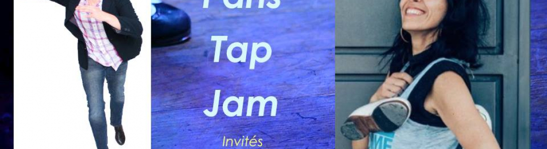 Paris Tap Jam – June 13th 2017